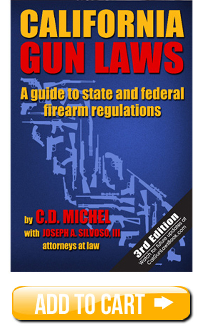 If You Own A Gun In California This Book Could Keep You Out Of Jail - Order the second edition of California Gun Laws - a guide to state and federal firearms regulations